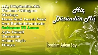 Download İbrahim Adem Say - Sultanım El Aman MP3 song and Music Video