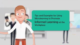 Tips and Examples for Using Microlearning to Promote Informal Learning at the Workplace
