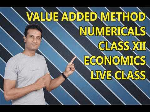 NATIONAL INCOME VALUE ADDED METHOD NUMERICALS LIVE CLASS - By NARESH MALHOTRA SIR