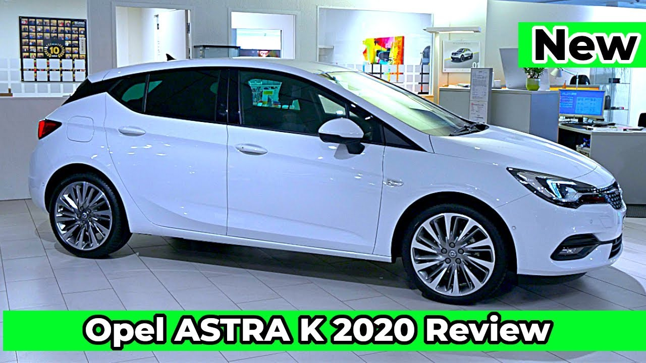 New Opel Astra K 2020 Review Interior Exterior Youtube