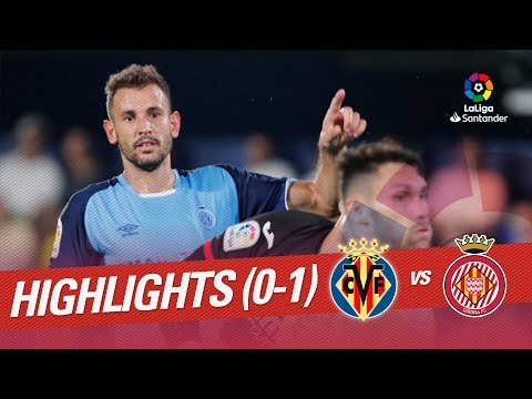 Resumen de Villarreal CF vs Girona FC (0-1)