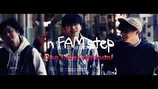 in FAM step Don't feel stagnant Music Video