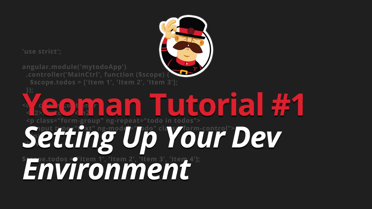 Yeoman Tutorial - #1 - Setting Up Your Dev Environment