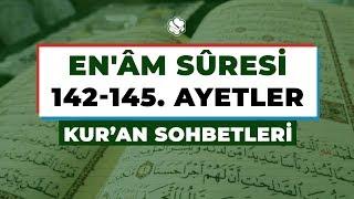 Kur'an Sohbetleri | EN'ÂM SÛRESİ 142-145. AYETLER