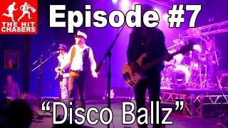 The Disco Ballz - The Hit Chasers - Episode #7