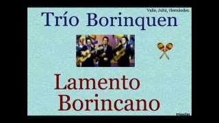 Trío Borinquen: Lamento Borincano - (letra y acordes)