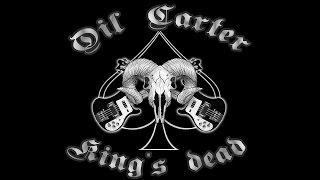 OIL CARTER - King's Dead