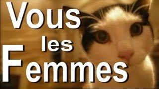 VOUS LES FEMMES - PAROLE DE CHAT