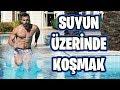 SUYUN ÜZERİNDE KOŞU YARIŞI YAPTIK!! - YouTube