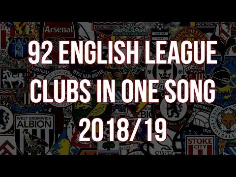 🎵92 English League Clubs In One Song **2018/19 VERSION**🎵 [with lyrics]