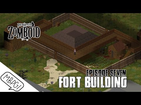 PROJECT ZOMBOID 30.15 SURVIVAL - Episode Seven - Fort Building