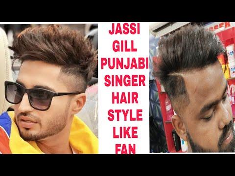 Jassi gill punjabi singer hair style like fan | 2019 - YouTube