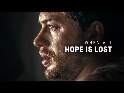 WHEN ALL HOPE IS LOST - Powerful Motivational Video