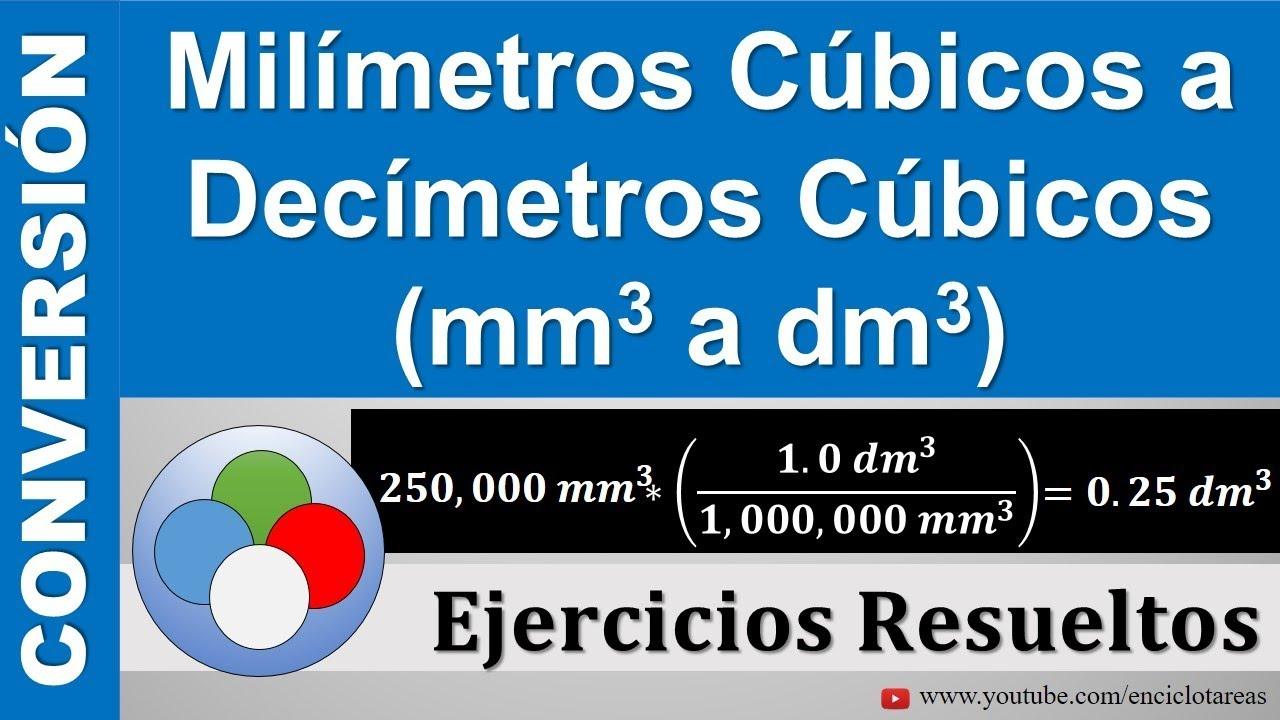 Milímetros Cúbicos A Decímetros Cúbicos Mm3 A Dm3 Muy Sencillo Youtube