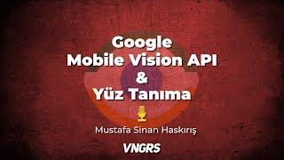 Google Mobile Vision API nedir ve yüz tanıma nasıl yapılır?