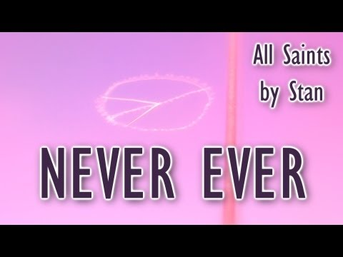 Never Ever,  Stan All Saints with lyrics