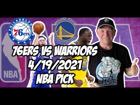 Philadelphia 76ers vs Golden State Warriors 4/19/21 Free NBA Pick and Prediction NBA Betting Tips