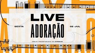 Live Louvor & Adoração   02 de julho 2021