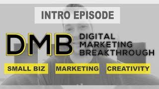 Digital Marketing Breakthrough: Intro Episode