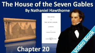 Chapter 20 - The House of the Seven Gables by Nathaniel Hawthorne - The Flower of Eden