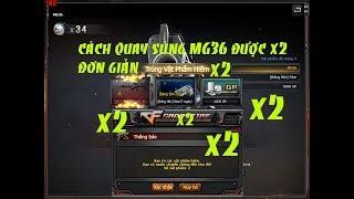 [Quay QCMM CF]- Cách Quay Súng MG36 Mới Nhất x2 & Acc 11vip