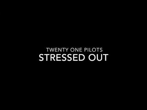 Stressed Out - Twenty One Pilots - Lyrics