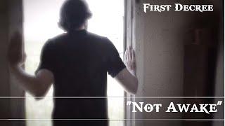"First Decree - ""Not Awake"" (Official Music Video)"