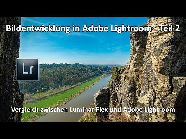 Adobe Lightroom - Bildentwicklung - Vergleich zwischen Luminar Flex und Adobe Lightroom - Teil 2