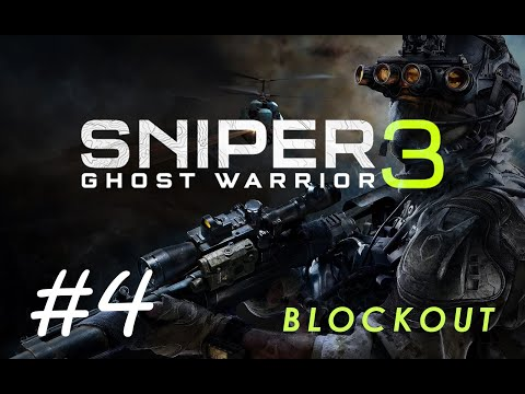 Sniper Ghost Warrior 3 - Game Walkthrough - Blockout |