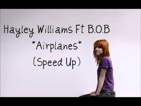 Hayley Williams Ft B.O.B - Airplanes (Speed Up)