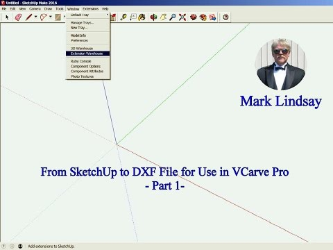 From SketchUp to DXF File for Use in VCarve Pro - Part 1