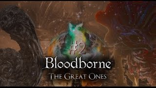 Bloodborne Lore - The Great Ones (Part 2)