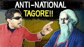 10 Lessons in Nationalism that would make Tagore Anti-National in 2020 | Analysis by Akash Banerjee