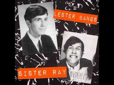 Lester Bangs   Sister Ray