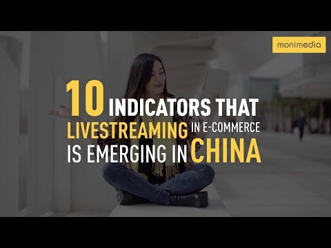 10 Indicators Livestreaming in Ecommerce is Emerging in China