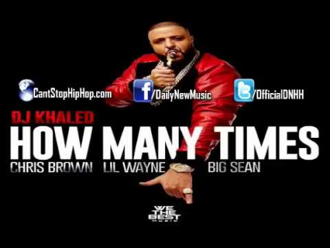 DJ Khaled   How Many Times Feat  Chris Brown, Lil Wayne  U0026 Big Sean   YouTube