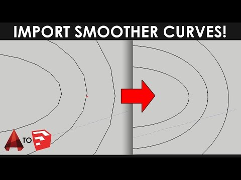 Import Smoother Curves From AutoCAD to Sketchup Pro