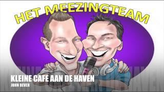 Kleine cafe aan de haven - John de Bever/ Het Meezingteam (meegezongen)