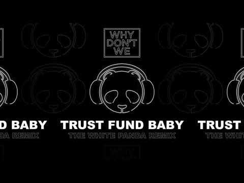 Why Don't We - Trust Fund Baby (The White Panda Remix) [Official Audio]