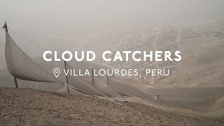 Harvesting Water From the Sky in Arid Peru