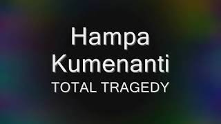 TOTAL TRAGEDY - HAMPA KUMENANTI