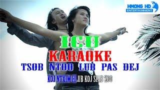 Tsob Ntoo Lub Pas Dej - ICU Karaoke [Official MV Instrument] Full HD