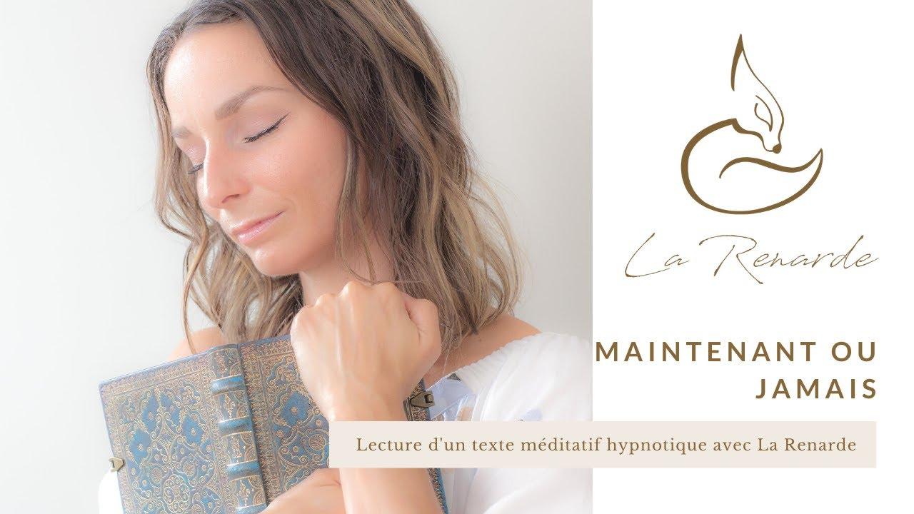 Maintenant ou jamais: lecture d'un texte méditatif hypnotique