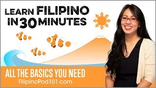 Learn Filipino in 30 Minutes - ALL the Basics You Need