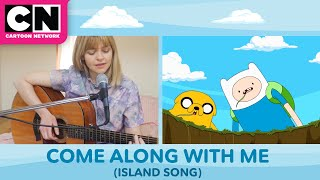 Island Song (Come Along With Me) by Ashley Eriksson | Adventure Time | Cartoon Network