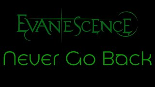 Evanescence - Never Go Back Lyrics (Evanescence)