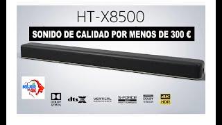 REVIEW Sony HT-X8500 - ¿Merece la pena esta BARRA de SONIDO DOLBY ATMOS ?