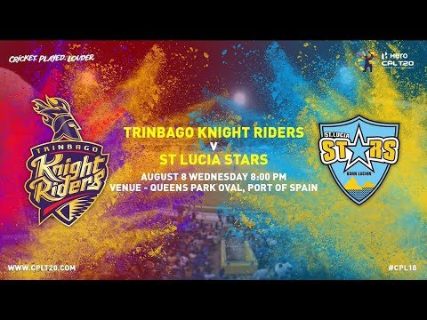 1st Match St Lucia Stars Trinbago Knight Riders Caribbean Premier League Aug 8 2018
