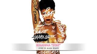 Rihanna Ft. Mikky Ekko - Stay (Jose De Mara Remix)
