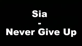 Sia - Never Give Up (Hungarian lyrics\Magyar felirat)
